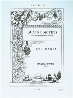 Marcel Dupré: Quatre Motets - Ave Maria Op. 9 Books | Voice, Organ Accompaniment
