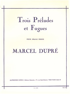 Marcel Dupré: Trois Préludes Et Fugues (Organ) Books | Organ
