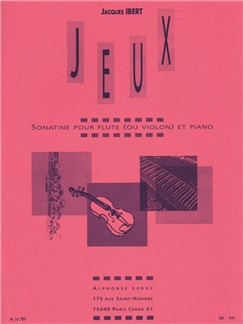 Jacques Ibert: Jeux - Sonatine For Flute Or Violin And Piano Buch | Querflöte, Violine, Klavier-Kammermusik