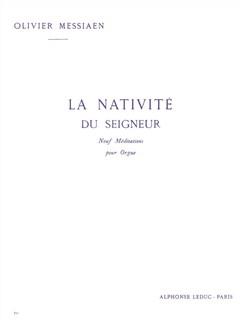 Olivier Messiaen - La Nativité du Seigneur (1<sup>er</sup> vol.) Livre | Orgue, Partitions