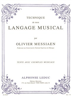 Olivier Messiaen - Technique de mon langage musical (texte et musique réunis) – version française Livre | Guide d'études