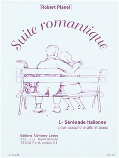 Robert Planel: Suite Romantique No.1 - Sérénade Italienne (Alto Saxophone/Piano) Books | Alto Saxophone, Piano Accompaniment