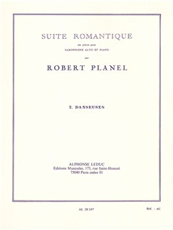 Robert Planel: Suite Romantique No.2 - Danseuses (Alto Saxophone/Piano) Books | Alto Saxophone, Piano Accompaniment