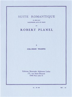 Robert Planel: Suite Romantique No.3 - Chanson Triste (Alto Saxophone/Piano) Books | Alto Saxophone, Piano Accompaniment