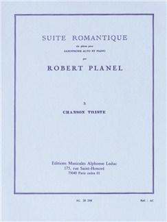Robert Planel: Suite Romantique (3 - Sad Song) (Alto Saxophone/Piano) Books |