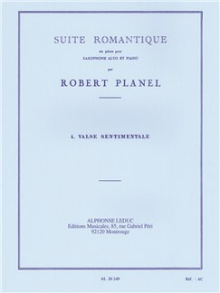 Robert Planel: Suite Romantique No.4 - Valse Sentimentale (Alto Saxophone/Piano) Books | Alto Saxophone, Piano Accompaniment