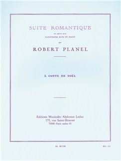 Robert Planel: Suite Romantique No.5 - Conte de Noël (Alto Saxophone/Piano) Books | Alto Saxophone, Piano Accompaniment