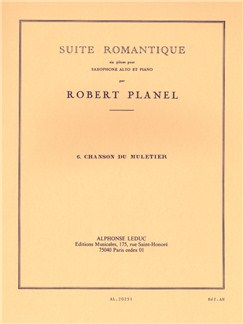Robert Planel: Chanson Muletier (Suite Romantique No.6) Books | Alto Saxophone, Piano Accompaniment