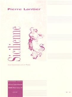 Pierre Lantie: Sicilienne For Alto Saxophone And Piano Books | Alto Saxophone, Piano Accompaniment
