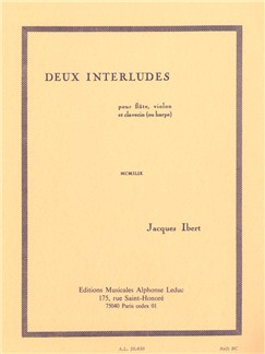 Jacques Ibert: Deux Interludes (Flute/Violin/Harpsichord or Harp) (Parts) Books | Flute, Violin, Harpsichord, Harp