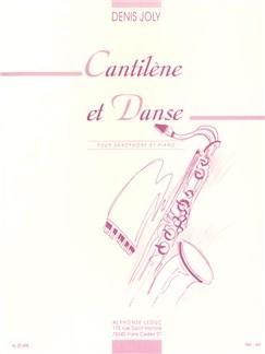 Denis Joly: Cantilène Et Danse (Saxophone Alto/Piano) Livre | Saxophone Alto, Accompagnement Piano