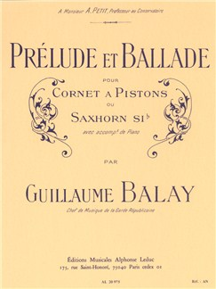 Guillaume Balay: Prélude Et Ballade (Cornet/Piano) Books | Cornet, Piano Accompaniment