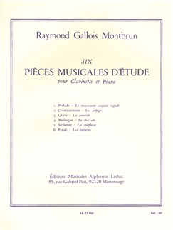 Raymond Gallois Montbrun: Six Pièces Musicales d'Etude (Clarinet/Piano) Books | Clarinet, Piano Accompaniment