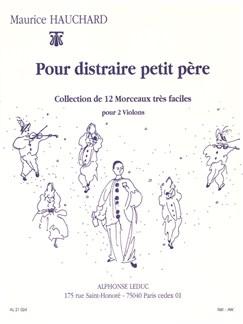 Maurice Hauchard: Pour Distraire Petit Père (Two Violins) Books | Violin (Duet)