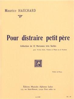 Maurice Hauchard: Pour Distraire Petit Père (Violin/Piano) Bog | Violin, Klaverakkompagnement