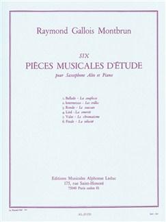 Raymond Gallois-Montbrun: Six Pièces Musicales D'Étude (Alto Saxophone/Piano) Books | Alto Saxophone, Piano Accompaniment