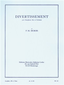 Pierre-Max Dubois: Divertissement For Saxophone And Orchestra (Alto Saxophone/Piano) Books | Alto Saxophone, Piano Accompaniment