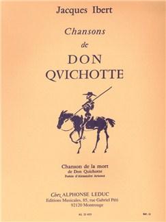 Jacques Ibert: Chansons De Don Quichotte (Chanson De La Mort) Livre | Voix, Accompagnement Piano, Chorale