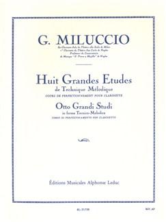 Giacomo Miluccio: 8 Grandes Etudes de Technique mélodique (Clarinette Seule) Livre | Clarinette