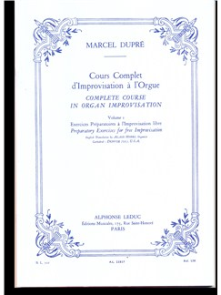 Marcel Dupré: Cours Complet d'Improvisation A L'Orgue Vol.1 (Complete Course in Organ Improvisation) (French/English) Books | Organ
