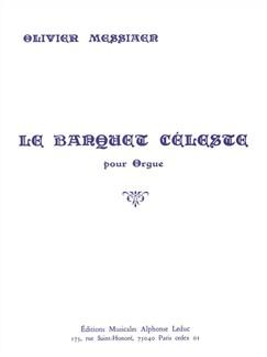 Olivier Messiaen: Le Banquet Celeste Livre | Orgue