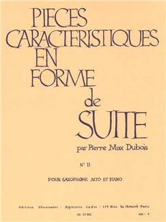 Pierre Max Dubois: Characteristic Pieces in the Form of a Suite (To the Russian Woman), for Alto Saxophone and Piano Books | Alto Saxophone, Piano Accompaniment