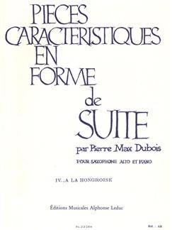 Pierre-Max Dubois: Pièces Caractéristiques En Forme De Suite Op.77 No.4 - A La Hongroise Books | Alto Saxophone, Piano Accompaniment