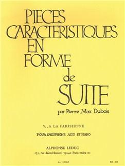 Pierre Max Dubois: Pièces Caractéristiques En Forme De Suite Op.77 No.5 - A La Parisienne Books | Alto Saxophone, Piano Accompaniment