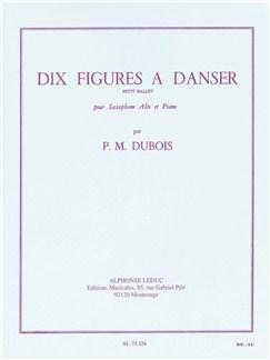 Pierre-Max Dubois: Dix Figures À Danser - Petit Ballet (Alto Saxophone/Piano) Bog | Altsaxofon, Klaverakkompagnement