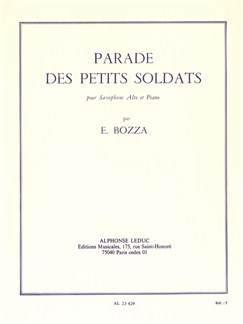 Eugène Bozza: Parade Des Petits Soldats (Alto Saxophone/Piano) Books | Alto Saxophone, Piano Accompaniment