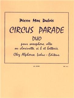 Pierre Max Dubois: Circus Parade Duo (Alto Saxophone/Drums) Books | Alto Saxophone, Drums
