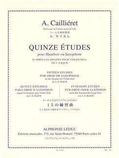 André Cailliéret: 15 Etudes D'Après Des Sonates Pour Violin Seul De J.S. Bach (Solo Oboe or Saxophone) Libro | Oboe, Saxofón