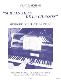 Gerd Kaemper: Sur Les Ailes De La Chanson (Complete Method Of The Piano) Livre | Piano