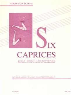 Pierre-Max Dubois: Six Caprices (Two Saxophones) Books | Alto Saxophone(Duet), Soprano Saxophone(Duet), Clarinet(Duet)