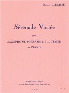Robert Clérisse: Sérénade Variée (Soprano Or Tenor Saxophone/Piano) Books | Soprano Saxophone, Tenor Saxophone, Piano Accompaniment