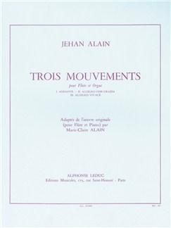 Jehan Alain: Trois Mouvements  (Flûte et Orgue) Livre | Flûte Traversière