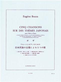 Eugène Bozza: Cinq Chansons Sur Des Thèmes Japonais (Flute/Piano) Books | Flute, Piano Accompaniment