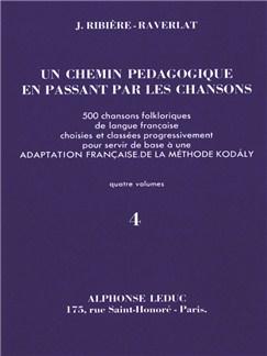 Jacotte Ribière-Raverlat: Un Chemin pédagogique en passant par les Chansons Vol.4 (Recorder solo) Books | Recorder