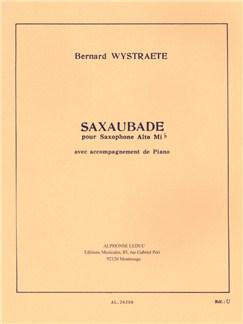 Bernard Wystraëte: Saxaubade (Alto Saxophone/Piano) Books | Alto Saxophone, Piano Accompaniment