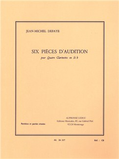 Jean-Michel Defaye: Six Pièces d'Audition (4 Clarinets) (Score/Parts) Books | Clarinet (Quartet)