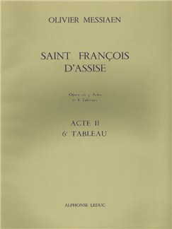 Olivier Messiaen: Saint François D'assise Vol.6: Act 2, Tableau 6 (Opera) Books | Opera