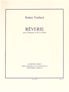 Robert Truillard: Rêverie (Clarinet/Piano) Books | Clarinet, Piano Accompaniment