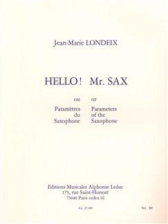 Jean-Marie Londeix: Hello! Mr. Sax Ou Paramètres Du Saxophone Books | Saxophone