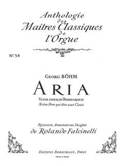 Johann Georg Bohm: Aria 'Vater Unser Im Himmelreich' (Organ) Books | Organ