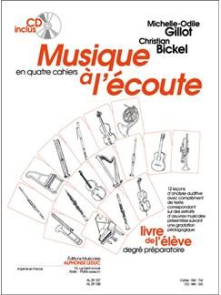 Bickel: Musique à l'écoute (en 4 cahiers) première année/cycle ii livre de l'élève avec cd - le cahier CD et Livre |