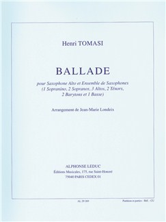 Tomasi: Ballade (14') Arrangement De J.M. Londeix Pour Saxophone Alto Solo Et Ensemble De Saxophones (1so/2s/3a/2t/2b/1bs) (Partition Et Parties) Books | Ensemble