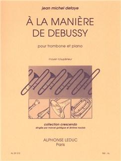 Jean Michel Defaye: À La Manière De Debussy (Trombone/Piano) Livre | Trombone