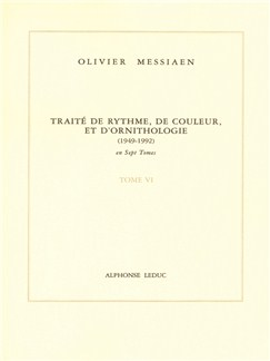 Olivier Messiaen: Treatise On Rhythm, Colour And Ornithology - Tome VI Books |