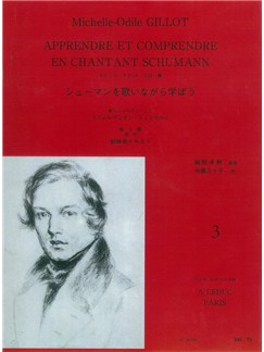 Michelle-Odile Gillot: Apprendre Et Comprendre En Chantant Schumann - Volume 3 (Japanese) Books | Voice, Piano Accompaniment