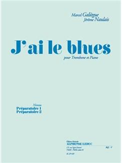 Marcel Galiègue/Jérôme Naulais: J'ai Le Blues  (Trombone/Piano) Books | Trombone, Piano Accompaniment